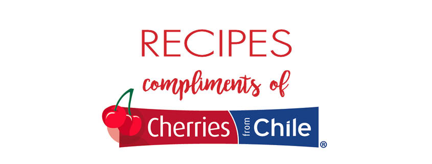 Recipes compliments of Cherries from Chile